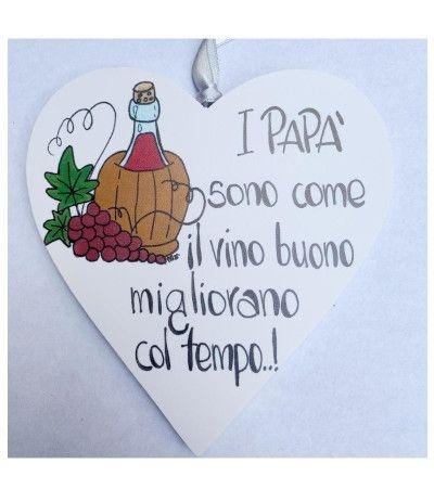 cuore legno i papà sono come il vino