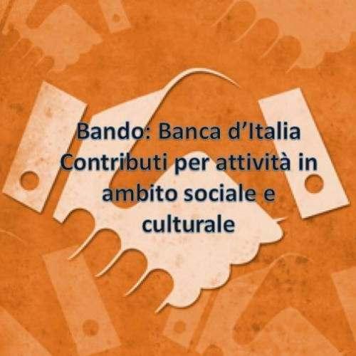 BANDO: Banca d'Italia – Contributi per attività in ambito sociale e culturale